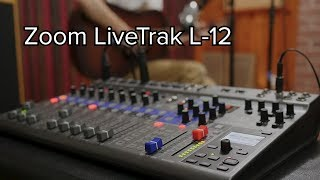 Zoom LiveTrak L-12 - Overview, In-Session Workflow and Sound Samples