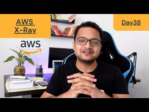 DAY 38 - 100 Days Of AWS   X-Ray