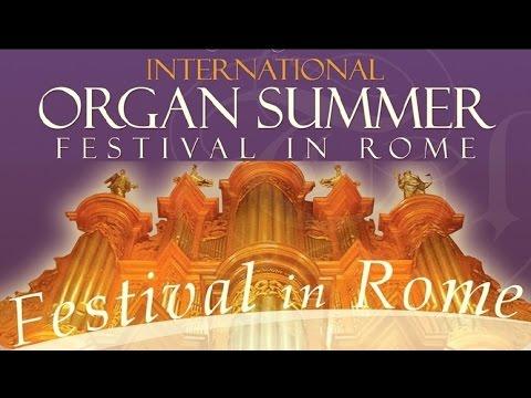 """International Organ Summer Festival in Rome"": Season 2016 (Video presentation)"