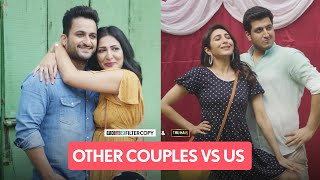 FilterCopy | Other Couples VS Us | Ft. Eisha Chopra, Kriti Vij, Pranay Manchanda, Veer Rajwant Singh