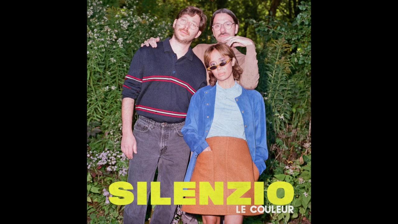 Le Couleur - Silenzio (Audio)