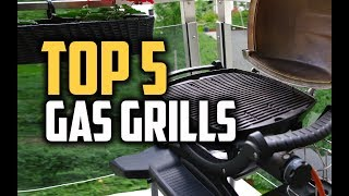 Best Gas Grills in 2018 - Which Is The Best Gas Grill?