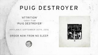 Puig Destroyer- Attrition