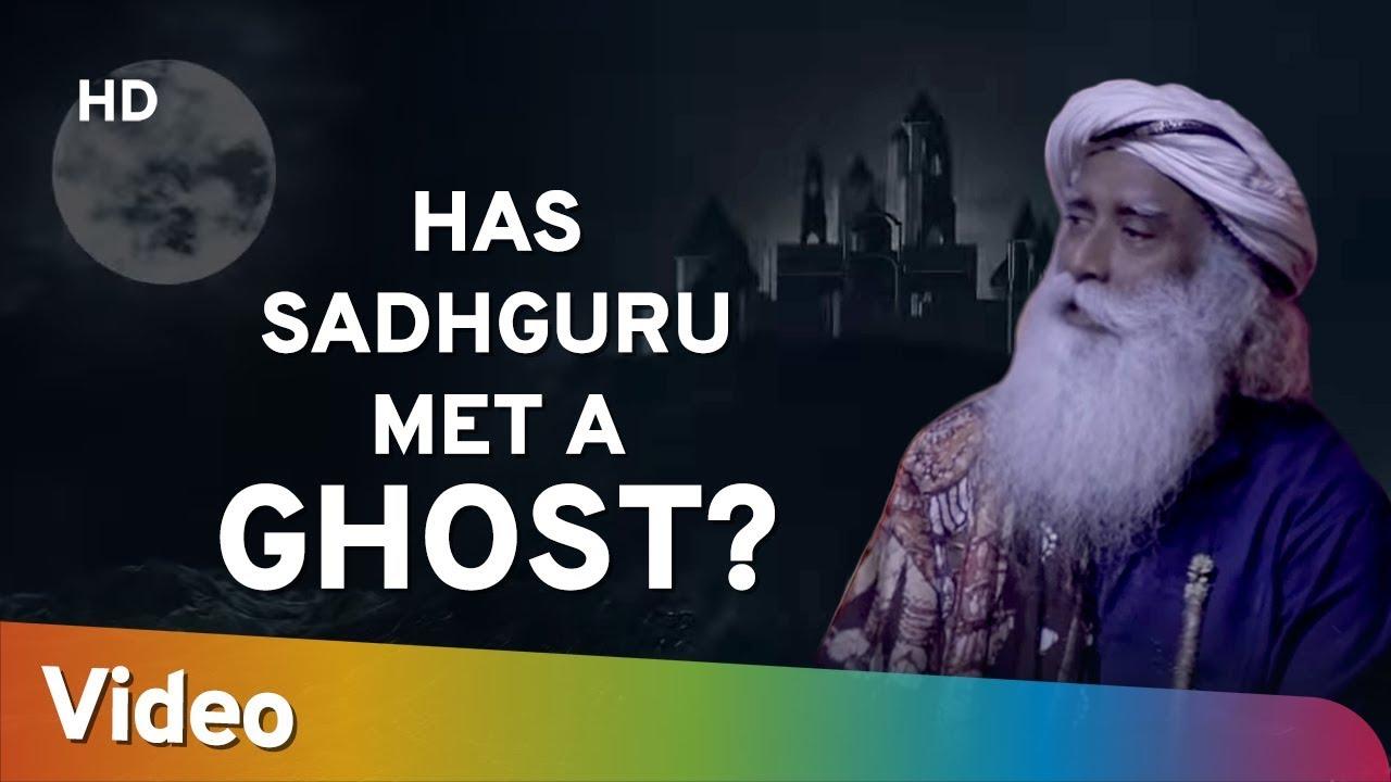 Has Sadhguru Met a Ghost? -  क्या सद्गुरु भूत से मिले हैं? - Spiritual Life