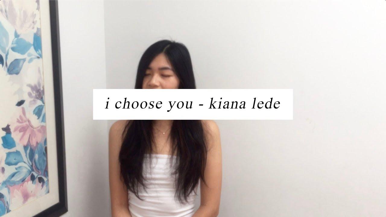 Download i choose you - kiana ledé (cover)