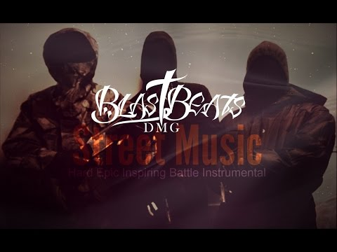 """Street Music"" Hard Epic Inspiring Battle Instrumental 2016 (Prod.By DMG Blast Beats)"