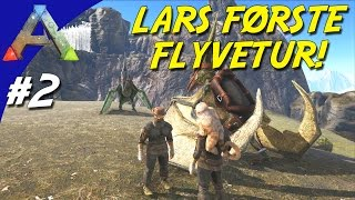 LARS FØRSTE FLYVETUR! - ARK Survival Evolved Dansk Ep 2 - Skies of Nazca