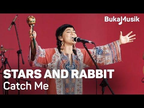 Stars and Rabbit  Catch Me  BukaMusik 20
