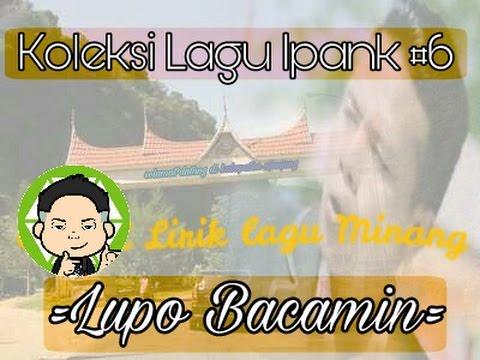 lirik Lagu Minang terbaru Ipank - lupo bacamin