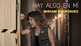 Hay Algo En Mí - Single (Miriam Rodríguez) | Análisis Canción & Videoclip