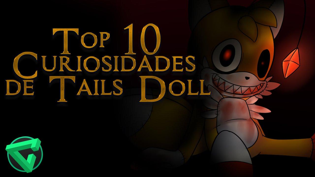 TOP 10 CURIOSIDADES DE TAILS DOLL