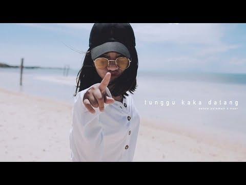 SANZA SOLEMAN - TUNGGU KAKA DATANG  FT NEAR { OFFICIAL MUSIC VIDEO }