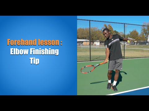 Tennis Forehand: Elbow Finishing Tip