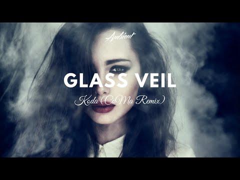 Koda - Glass Veil (CoMa Remix)