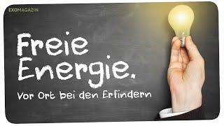 Auf der Suche nach der Freien Energie - Vor Ort bei den Erfindern | ExoMagazin