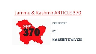 Article 370 - Jammu & Kashmir Constitutional Status and Background