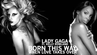 Lady Gaga - Born This Way & When Love Takes Over ft. Kelly Rowland