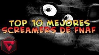 TOP 10 MEJORES SCREAMERS de Five Nights at Freddy