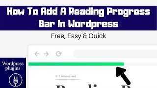 How to Add a Reading Progress Bar in Wordpress (Free, easy and Quick)| Updated 2020.