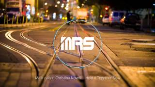 MaRLo feat. Christina Novelli - Hold It Together Now
