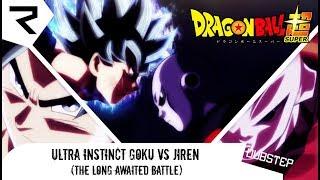 [The long awaited battle] Ultra Instict goku vs Jiren|Dubstep Remix by Rowster Network