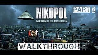 Nikopol: Secrets of the Immortals - Walkthrough Part 2 (no commentary)