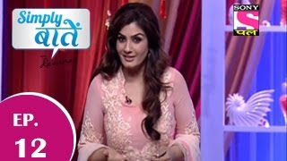 Simply Baatien With Raveena - सिम्पली बातें विथ रवीना - Episode 12 - 23rd November 2014