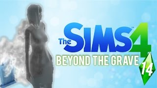 "The Sims 4: Ep 14 ""Beyond the Grave"""