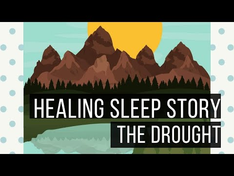 Ericksonian Hypnosis Storytelling: The Drought: Bedtime Stor
