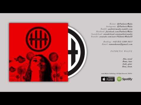 Pathetic Waltz - Berdiri Menantang (Audio Only)