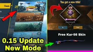 PUBG Mobile 0.15.0 Update Here | New Payload Mode | Get Free New Title | Free Kar-98 Skin