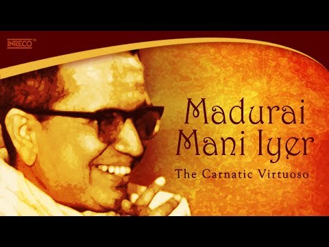 Top 10 Songs Of Madurai Mani Iyer | Carnatic Vocals | Tamil Songs of Madurai Mani Iyer