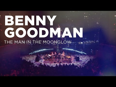 Benny Goodman: The Man in the Moonglow