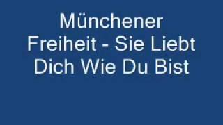 Münchener Freiheit - Sie Liebt Dich Wie Du Bist