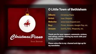 """O Little Town of Bethlehem"" by Isaac Shepard (from ""Christmas Piano"" solo piano album)"