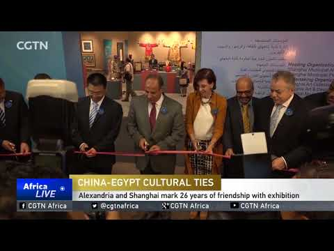 CHINA-EGYPT CULTURAL TIES:Alexandria and Shanghai mark 26 years of friendship with exhibition