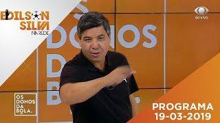 Os Donos Da Bola Rio 19 03 19   Íntegra