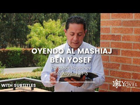 Vayéshev – Oyendo al Mashiaj ben Yosef /Listening Mashiach ben Yoseph