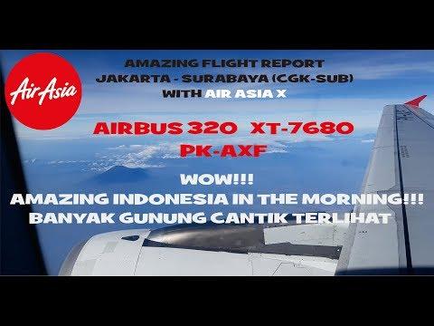 Trip Report Jakarta-Surabaya (CGK-SUB) AirAsia XT-7680 Indonesia Keren!!! Banyak Gunung Cantik!!!