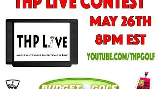 Contest: THP Live with Budget Golf