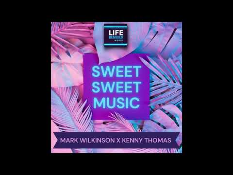 COMING SOON   Mark Wilkinson & Kenny Thomas : Sweet Sweet Music (2021 Extended Mix)