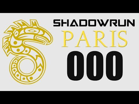 EP. #000 - Paris By Night (Shadowrun in Open Legend)