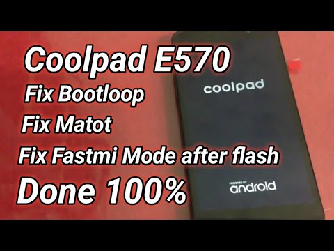 flash-coolpad-e570-bootloop/matot-&-fix-fastmi-mode-up-down-after-flash