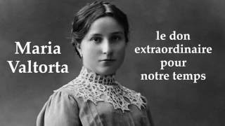 Maria Valtorta : Le don extraordinaire pour notre temps