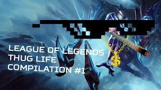 League of Legends Thug Life Compilation #1