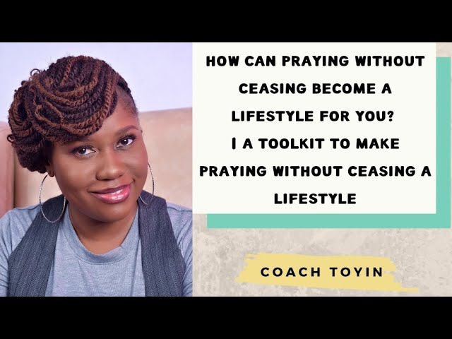 HOW TO MAKE PRAYING WITHOUT CEASING A LIFESTYLE FOR YOU | CLICK LINK IN COMMENTS FOR FREE TOOLKIT