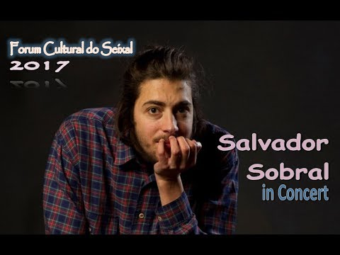 Salvador Sobral in Concert (2017) MdC Edition  (youtube editor)