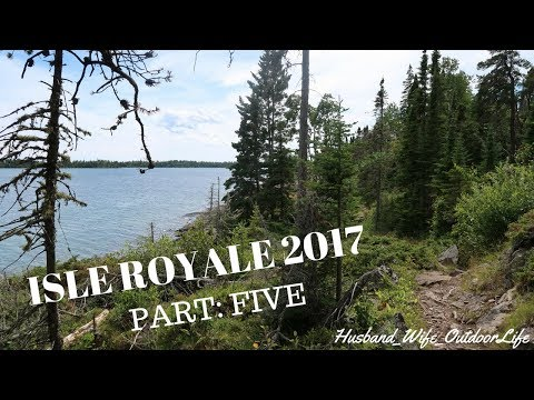 Isle Royale National Park Backpacking August 2017: Part 5