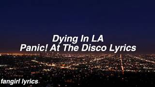 Dying In LA || Panic! At The Disco Lyrics