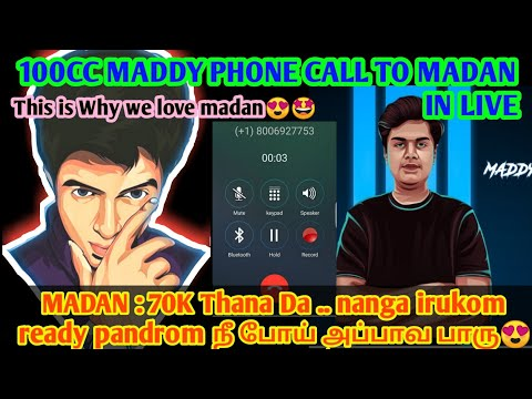 100CC MADDY PHONE CALL TO MADAN IN LIVE | THIS IS WHY WE LOVE MADAN?